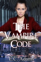 The Vampire Code: The Fiscard Vampires, #1 by E.C. Adams