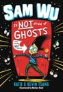 Sam Wu Is Not Afraid of Ghosts Cover Image