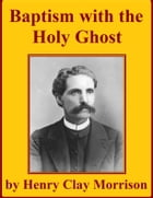 Baptism with the Holy Ghost by Henry Clay Morrison