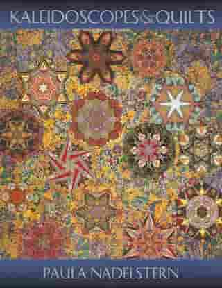 Kaleidoscopes And Quilts: An Artist's Journey Continues