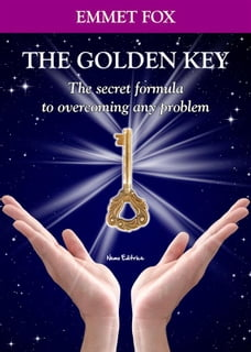 Emmet fox in books chaptersdigo the golden key the secret formula to overcoming any problem bilingual edition english fandeluxe Images
