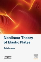 Nonlinear Theory of Elastic Plates by Anh Le Van