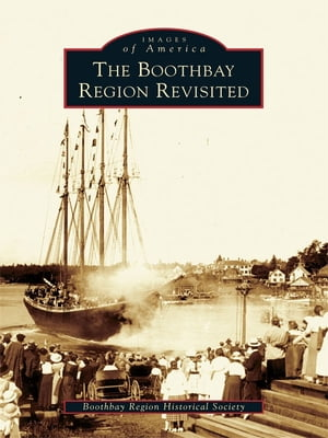 Boothbay Region Revisited,  The