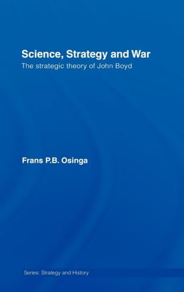 Book Science, Strategy and War by Osinga, Frans P. B.