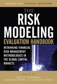 The Risk Modeling Evaluation Handbook: Rethinking Financial Risk Management Methodologies in the…