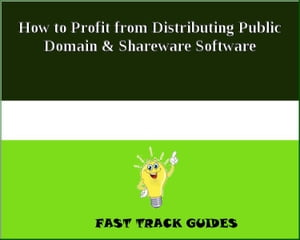How to Profit from Distributing Public Domain & Shareware Software by Alexey