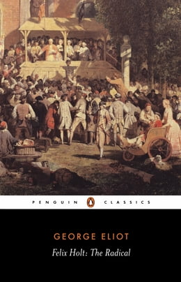 Book Felix Holt: The Radical by George Eliot