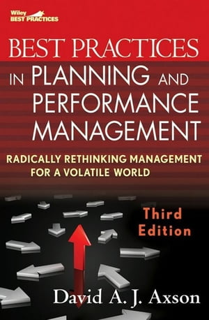 Best Practices in Planning and Performance Management Radically Rethinking Management for a Volatile World