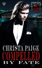 Compelled by Fate: A Kan Asma Vampires Romance by Christa Paige
