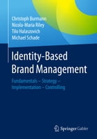 Identity-Based Brand Management: Fundamentals—Strategy—Implementation—Controlling by Christoph Burmann