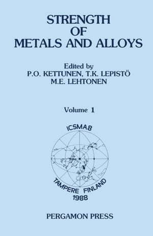 Strength of Metals and Alloys (ICSMA 8): Proceedings of the 8th International Conference on the Strength of Metals and Alloys Tampere,  Finland,  22-26