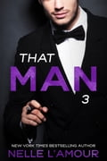 THAT MAN 3 (That Man Trilogy) 16cbe256-5c14-4989-929c-08094a74a45a