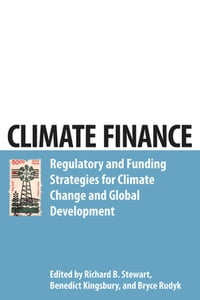 Climate Finance: Regulatory and Funding Strategies for Climate Change and Global Development