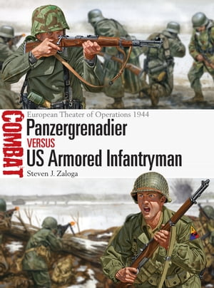 Panzergrenadier vs US Armored Infantryman European Theater of Operations 1944