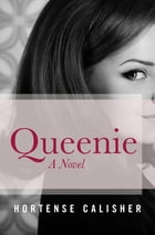 Queenie: A Novel by Hortense Calisher