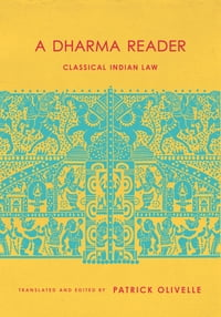 A Dharma Reader: Classical Indian Law