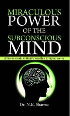 Miraculous Power of Subconscious Mind by Dr. N.K. Sharma