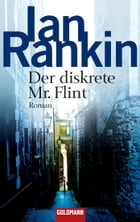 Der diskrete Mr. Flint: Roman by Ian Rankin