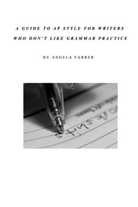 A Guide to AP Style for Writers Who Don't Like Grammar Practice