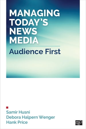 Managing Today?s News Media Audience First