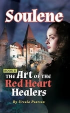 Soulene: The Art of the Red Heart Healers by Ursula Pearson