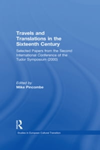 Travels and Translations in the Sixteenth Century: Selected Papers from the Second International…