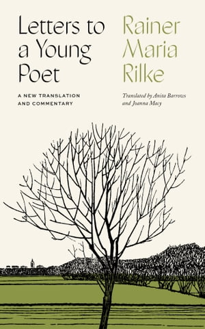 Letters to a Young Poet: A New Translation and Commentary de Rainer Maria Rilke