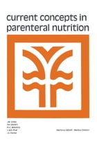 Current Concepts in Parenteral Nutrition by J.M. Greep
