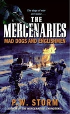 The Mercenaries: Mad Dogs and Englishmen by P. Storm
