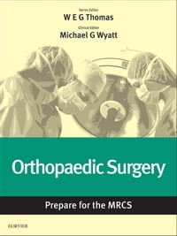 Orthopaedic Surgery: Prepare for the MRCS: Key articles from the Surgery Journal