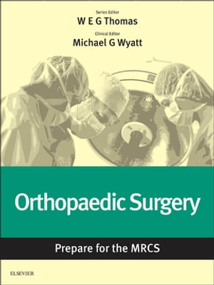 Orthopaedic Surgery: Prepare for the MRCS Key articles from the Surgery Journal