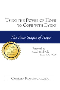 Using the Power of Hope to Cope with Dying: The Four Stages of Hope