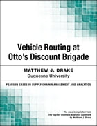 Vehicle Routing at Otto's Discount Brigade by Matthew J. Drake