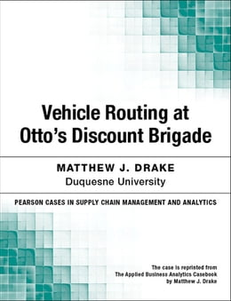 Book Vehicle Routing at Otto's Discount Brigade by Matthew J. Drake