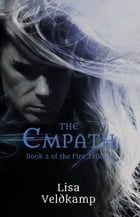 The Empath: The Fire Trilogy, #2 by Lisa Veldkamp