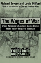 The Wages of War: When America's Soldiers Came Home: From Valley Forge to Vietnam