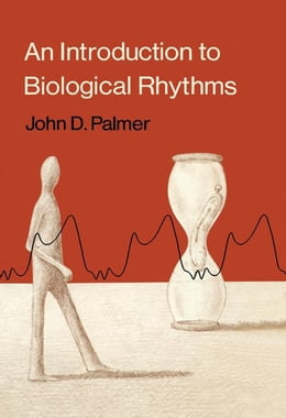 Book An Introduction to Biological Rhythms by Palmer, John