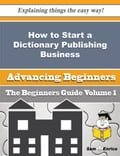 How to Start a Dictionary Publishing Business (Beginners Guide) 3c316689-64b4-4112-945d-aeb9fca58d1c