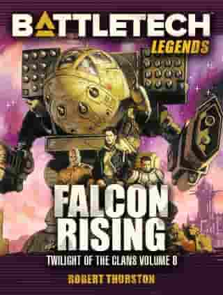 BattleTech Legends: Falcon Rising (Twilight of the Clans, #8) by Robert Thurston