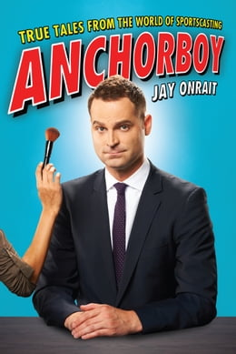 Book Anchorboy by Jay Onrait