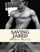 Saving Jared by Mercy Black