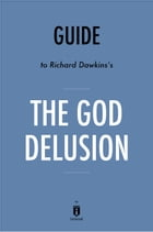 Guide to Richard Dawkins's The God Delusion by Instaread by Instaread