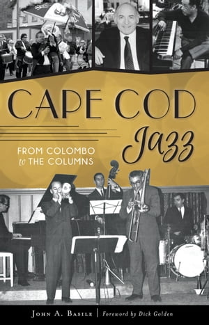 Cape Cod Jazz: From Colombo to The Columns