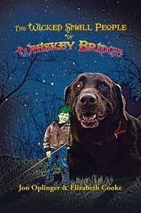 The Wicked Small People of Whiskey Bridge
