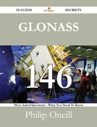 Glonass 146 Success Secrets - 146 Most Asked Questions On Glonass - What You Need To Know