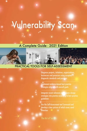 Vulnerability Scan A Complete Guide - 2021 Edition by Gerardus Blokdyk