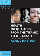 Health inequalities: From Titanic to the crash