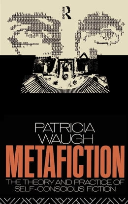 Book Metafiction by Waugh, Patricia