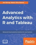 Advanced Analytics with R and Tableau by Jen Stirrup