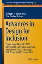 Advances in Design for Inclusion: Proceedings of the AHFE 2016 International Conference on Design for Inclusion, July 27-31, 2016, Wal by Giuseppe Di Bucchianico